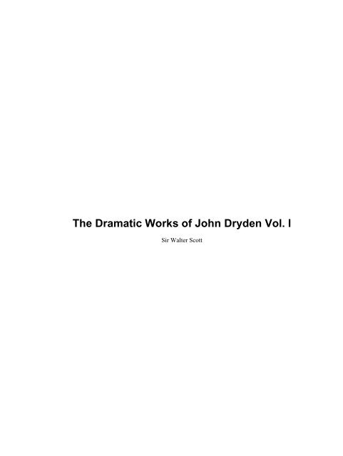 The Dramatic Works of John Dryden Vol. I - the Department of English