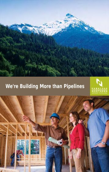 We're Building More than Pipelines - Northern Gateway