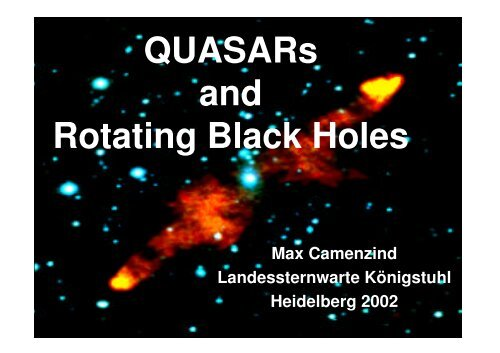 QUASARs and Rotating Black Holes - Landessternwarte Heidelberg ...