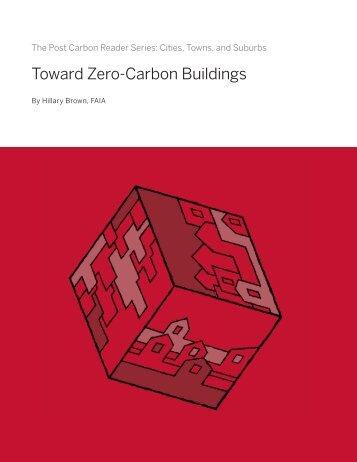 Toward Zero-Carbon Buildings - Post Carbon Institute