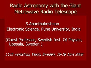 Radio Astronomy with the Giant Metrewave Radio Telescope - LOIS