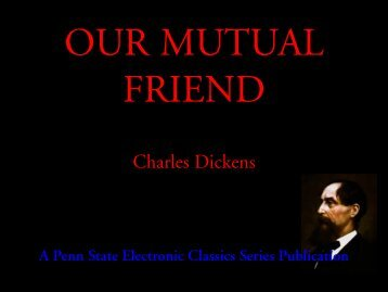 Our Mutual Friend - Penn State University