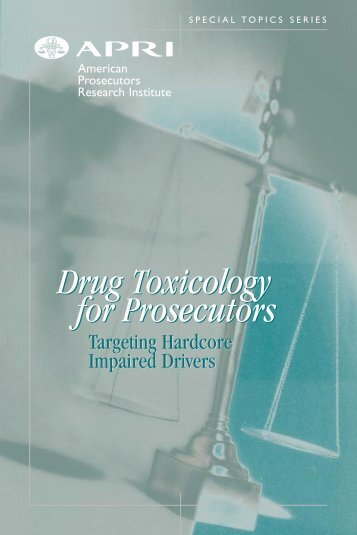 Drug Toxicology for Prosecutors Drug Toxicology for Prosecutors