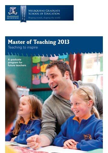Master of Teaching 2013 - Melbourne Graduate School of Education ...