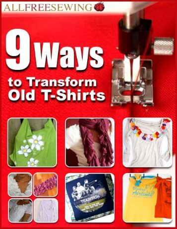 Download 9 Ways To Transform Old T Shirts - Free Sewing