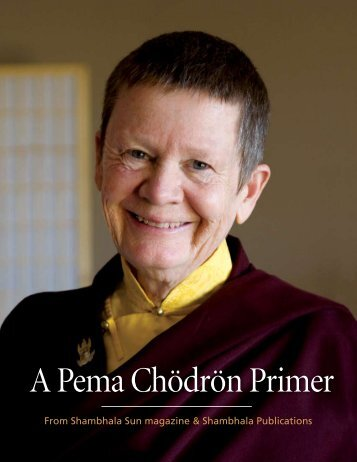 A Pema Chödrön Primer - Pema Chodron Foundation