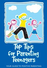 YOUR GUIDE TO POSITIVE PARENTING - Parents NI