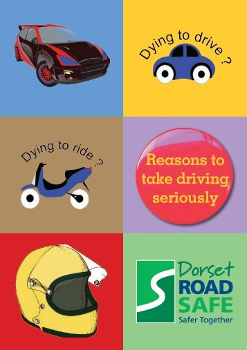 Download our Dying to Drive Booklet - Dorset Police
