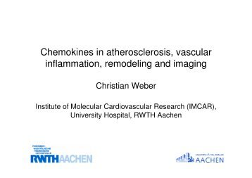 Chemokines in atherosclerosis, vascular inflammation ... - RWTH