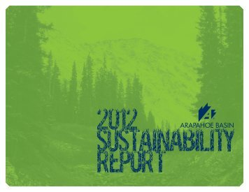 Read our 2012 Sustainability Report - Arapahoe Basin