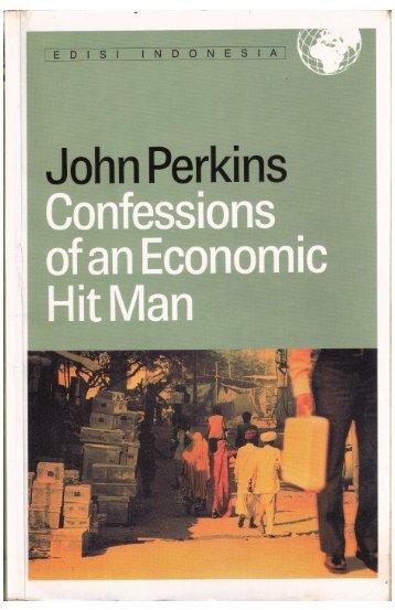 Confession Of An Economic Hit Man : Pengakuan Seorang