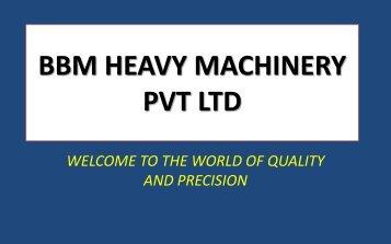 BBM HEAVY MACHINERY PVT LTD