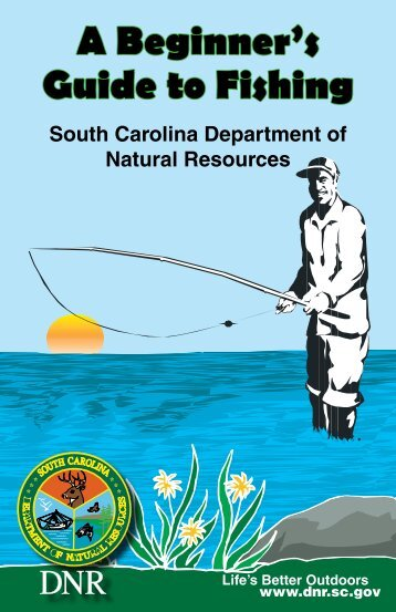 A Beginner's Guide to Fishing - Department of Natural Resources ...