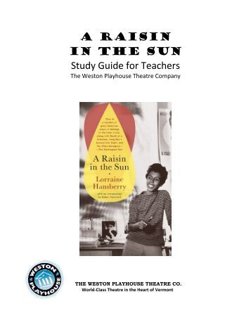 raisin in the sun study questions Mama dreams of moving her family out of the ghetto and into a house with a yard  where children can play and she can tend a garden her dream has been.