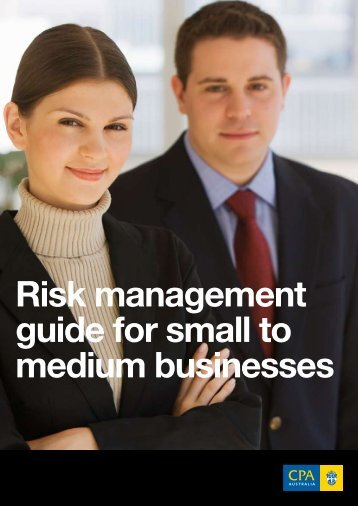 Risk management guide for small to medium ... - CPA Australia