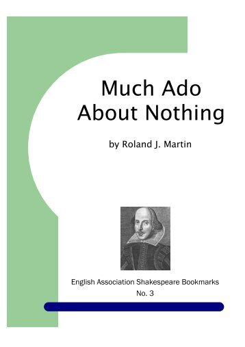 analysis of much ado about nothing by william shakespeare essay In much ado about nothing, william shakespeare uses repetition and diction to show how benedick's feelings  much ado about nothing analysis essay.
