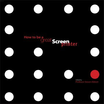 How To Be A Great Screen Printer (6MB - Steven Abbott