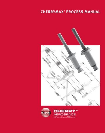 CHERRYMAX® PRoCEss MAnuAl - Cherry Aerospace