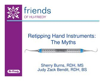 Retipping Hand Instruments: The Myths - Friends of Hu-Friedy