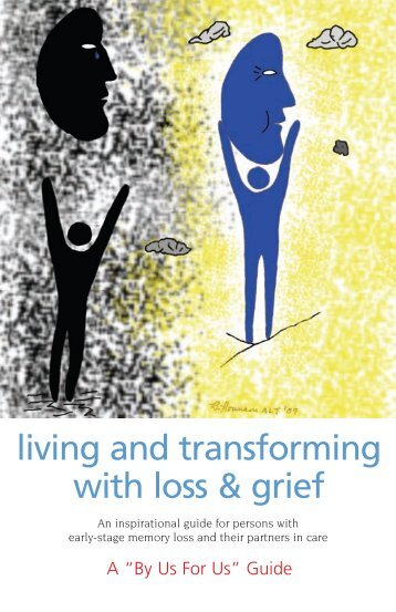 living and transforming with loss & grief - Murray Alzheimer ...