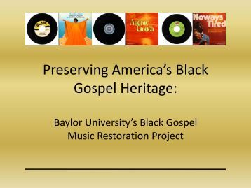 Preserving America's Black Gospel Heritage: - Baylor University