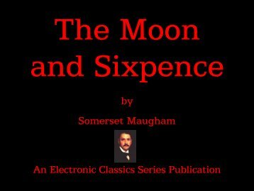 The Moon and Sixpence - Penn State University