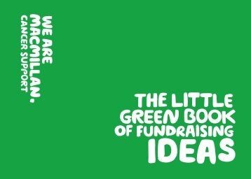 The little green book of fundraising ideas - Macmillan Cancer Support