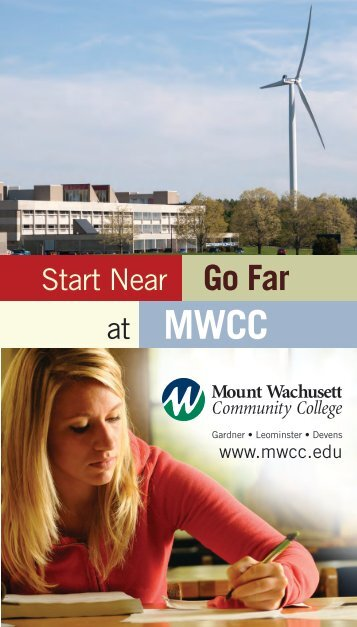 at MWCC Start Near Go Far - Mount Wachusett Community College