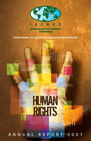 annualreport 2 0 0 7 - International Gay and Lesbian Human Rights ...
