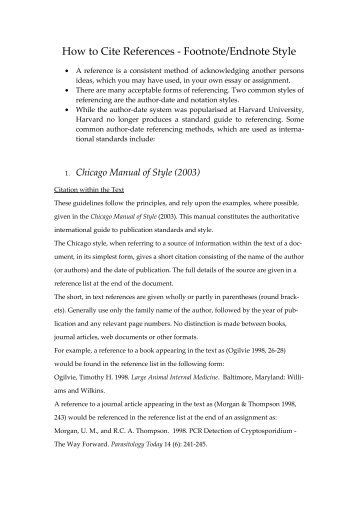 "footnotes and endnotes chicago style Chicago manual of style (cmos) this style of citation formatting is also called ""turabian,"" after the author who wrote a popular handbook for undergraduates based on cmos."