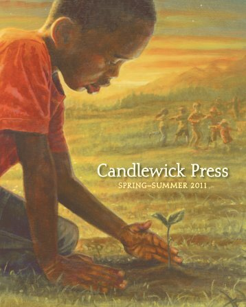 Candlewick's Spring Catalog - Candlewick Press