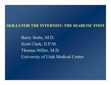 Barry Stults, M.D. Scott Clark, D.P.M. Thomas Miller, M.D. University ...