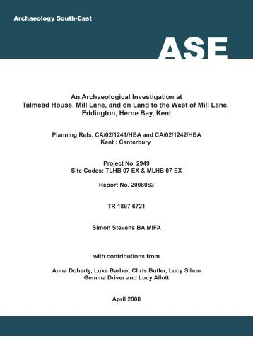 An Archaeological Investigation at Talmead House, Mill Lane, and ...