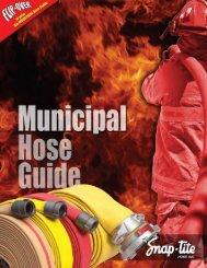 Snap-tite Hose Municipal & Industrial Hose Catalog - Fire Safety Inc