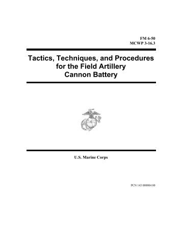 Tactics, Techniques, and Procedures for the Field Artillery Cannon ...