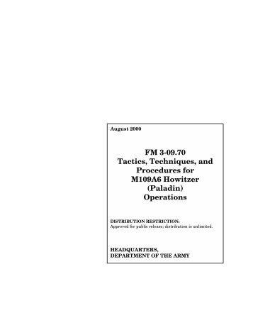 FM 3-09.70 Tactics, Techniques, and Procedures for M109A6 ...