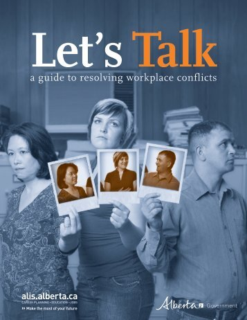 a guide to resolving workplace conflicts - ALIS - Government of Alberta