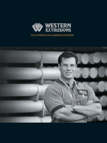 THE ALTERNATIVE IN ALUMINUM EXTRUSION - Western Extrusions