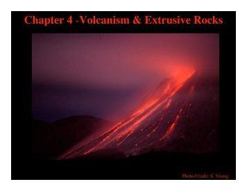 Chapter 4 -Volcanism & Extrusive Rocks