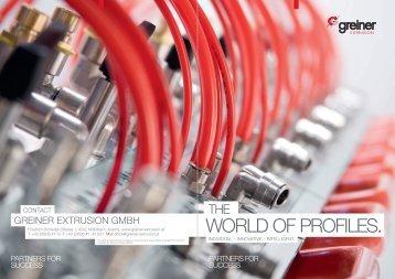 WORLD OF PROFILES. - Greiner Extrusions Technik