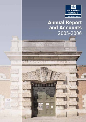 HM Prison Service Annual Report and Accounts April 2005-March ...