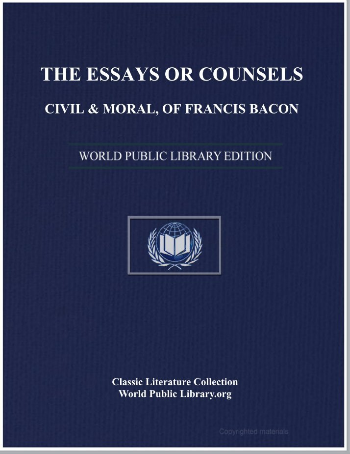 essayes or counsels The essayes or counsels, civill and morall has 3,253 ratings and 87 reviews m said: yaklaşık 20 günlük oldukça uzun bir okuma süresinin sonunda bitti the essayes or counsels, civill and morall has 3,253 ratings and 87 reviews.