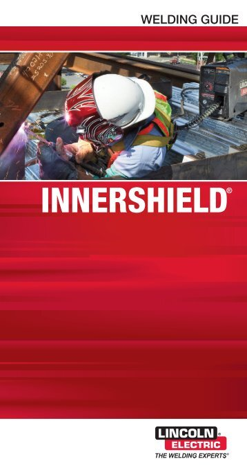 Innershield Welding Guide (pdf) - Lincoln Electric