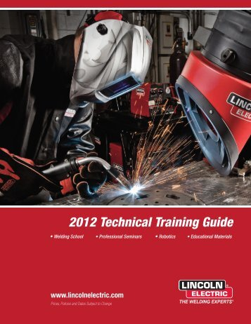 2012 Technical Training Guide | Lincoln Electric