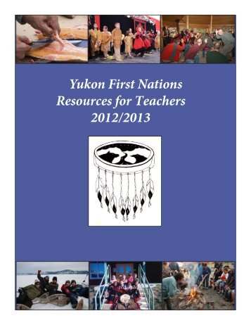 Yukon First Nations Resources for Teachers 2012/2013 - Education ...