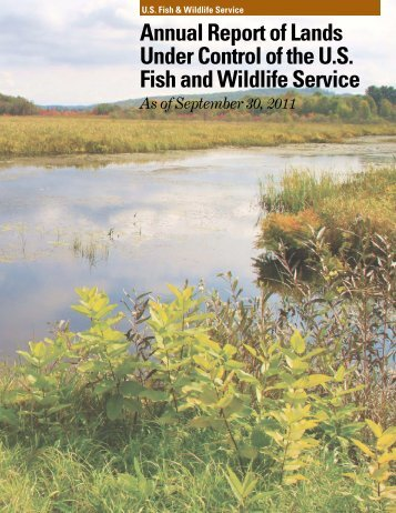 2011 Annual Lands Report - U.S. Fish and Wildlife Service