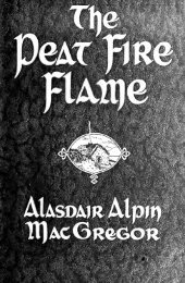 The peat-fire flame : folk-tales and traditions of the Highlands & Islands
