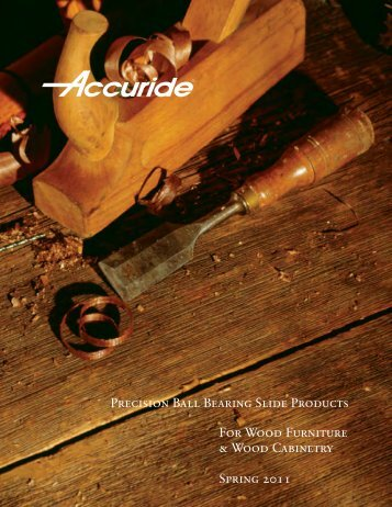 Precision Ball Bearing Slide Products For Wood Furniture ... - Accuride