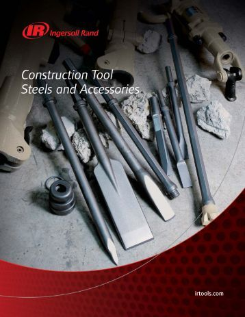 Construction Tool Steels and Accessories - Ingersoll Rand