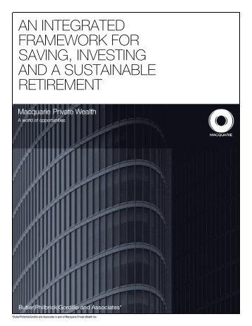 An integrated framework for saving, investing and a - Macquarie ...